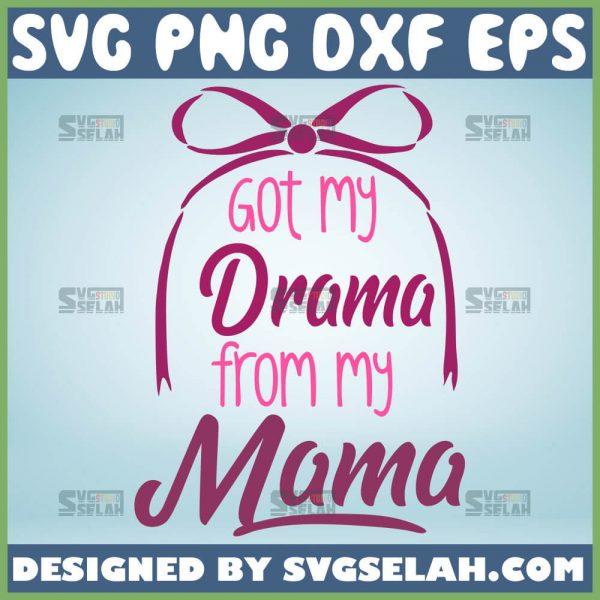 Got My Drama From My Mama Svg Bow 1