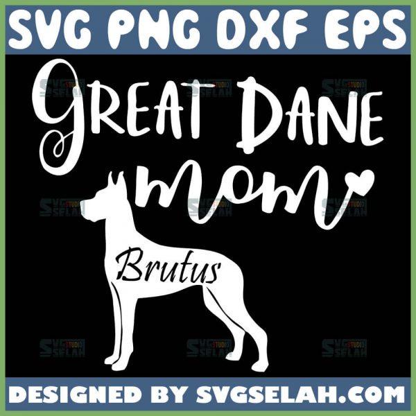 Great Dane Mom Svg Brutus 1