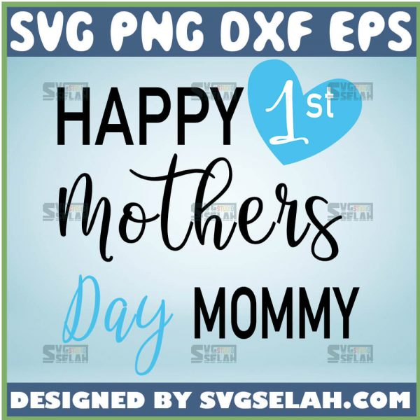 Happy 1st MotherS Day Mommy Svg Newborn Baby Svg Baby Announcement Onesie Svg 1