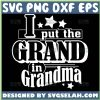 I Put The Grand In Grandma Mothers Day Svg 1