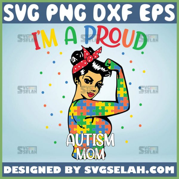 IM A Proud Autism Mom Svg Strong Woman Svg Autism Awareness Puzzle Piece Svg 1
