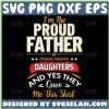 IM The Proud Father Of A Freaking Awesome Daughter Svg Dad And Daughter Quotes Svg 1