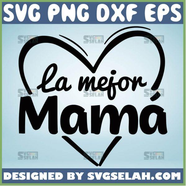 La Mejor Mama Svg Heart Svg 1
