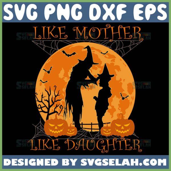Like Mother Like Daughter Svg Mom And Daughter Svg Mom Halloween Svg 1