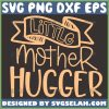 Little Mother Hugger Svg Mom Hugs Svg 1