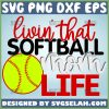 Livin That Softball Mom Svg 1