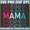 Mama Mama Mama Svg Mom Mirror Word Svg MotherS Day Svg 1