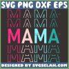 Mama Mama Mama Svg Mom Mirror Word Svg MotherS Day Svg 1