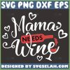 Mama Needs Wine Svg Wine Bottle Pouring Into Glass Svg 1