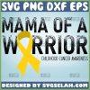 Mama Of A Warrior Svg Childhood Cancer Awareness Svg 1