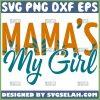 MamaS My Girl Svg 1