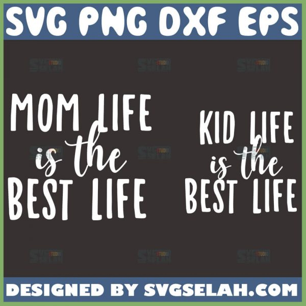 Mom And Kid Svg Life Is The Best Life Svg 1