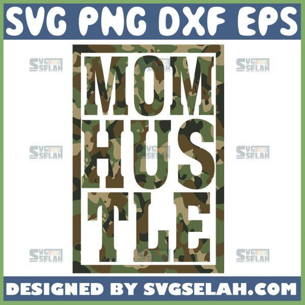 Mom Hustle Svg Mom Hard Svg Camouflage Svg 1