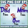 Mom I Am Svg Dad I Am Svg One I Am Svg Family Dr Seuss Svg Bundle 1