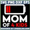 Mom Of 4 Kids Svg Low Battery Mom Svg Tired As A Mother Svg 1