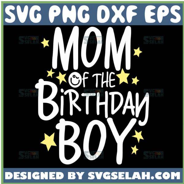 Mom Of The Birthday Boy Svg Birthday Son Svg Kids Birthday Party Svg 1
