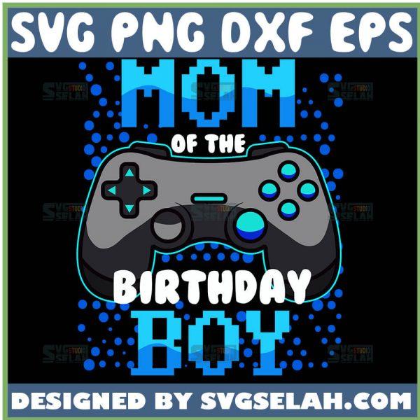 Mom-Of-The-Birthday-Boy-Svg-Gaming-Birthday-Svg-Game-Controller-Svg-1.jpg