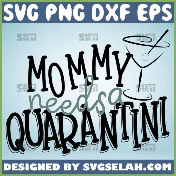 Mommy Needs A Quarantini Svg Cocktails Fruit Juice Drink Svg 1