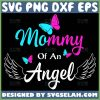 Mommy Of An Angel Svg Butterfly Mom Svg Angel Wing Svg 1