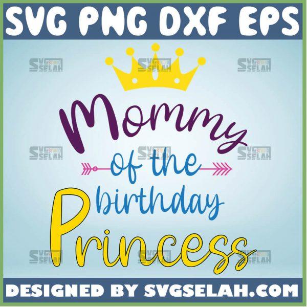 Mommy Of The Birhday Princess Svg MommyS Princess Svg Daughter Birthday Girl Svg 1