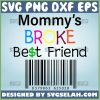 MommyS Broke Best Friend Svg 1