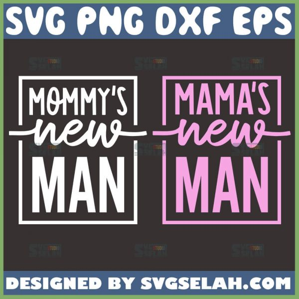 MommyS New Man Svg MamaS New Man Svg Baby Mama Svg Child Mom Quotes Svg 1