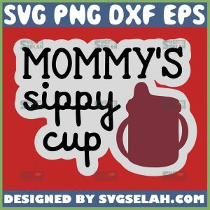 MommyS-Sippy-Cup-Svg-Liquor-Baby-Bottle-Svg-1.jpg