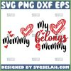 MommyS Valentine Svg My Heart Belongs To Mommy Svg Mommy And Me Valentines Svg Bundle 1