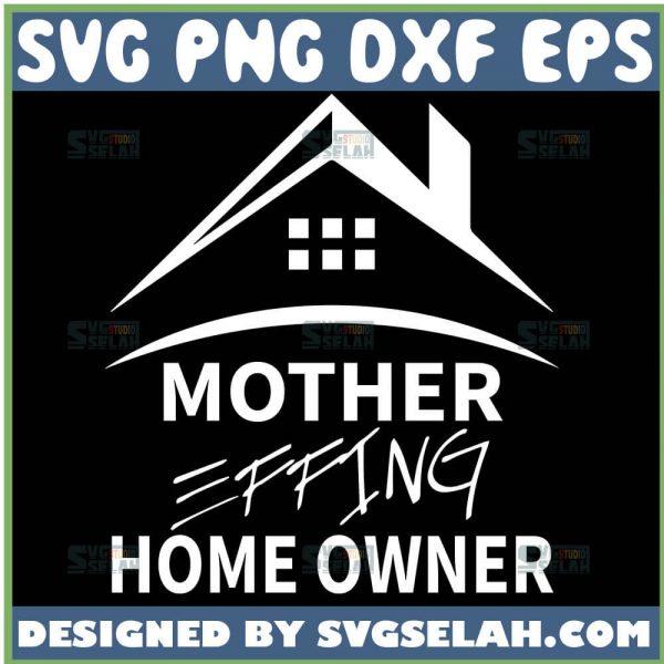 Mother Effing Homeowner Svg 1