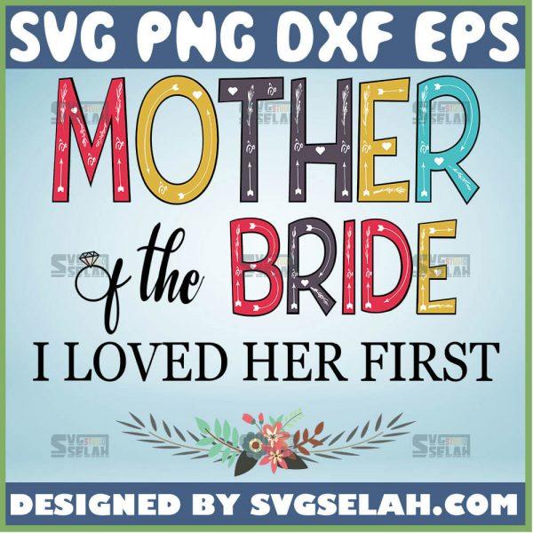 Mother Of The Bride Svg I Loved Mother In Law Svg Floral Svg 1