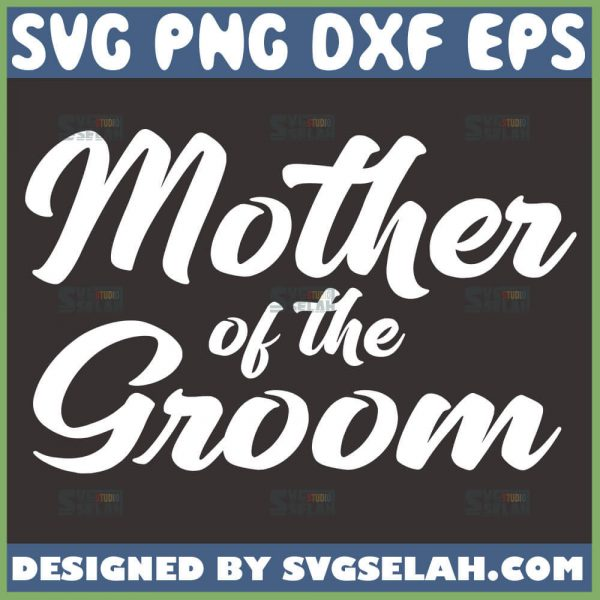 Mother Of The Groom Svg Mom In Law Svg 1