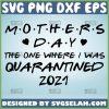 MotherS Day 2021 Quarantine Svg MotherS Day Quarantine Svg Quarantine Mom Svg 1