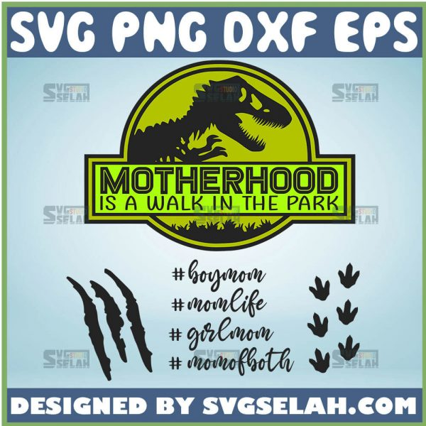 Motherhood Is A Walk In The Park Svg Jurassic Park Svg Motherhood Dinosaur Svg Motherhood Jurassic Park Svg 1