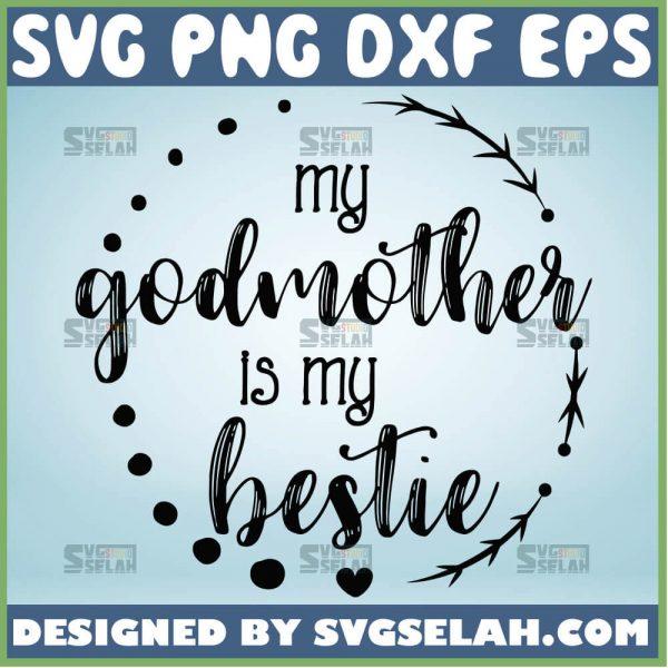 My Godmother Is My Bestie Svg MamaS Bestie Svg Best Friend Svg Mother Friend Svg 1