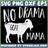 No Drama Goat Mama Svg 1