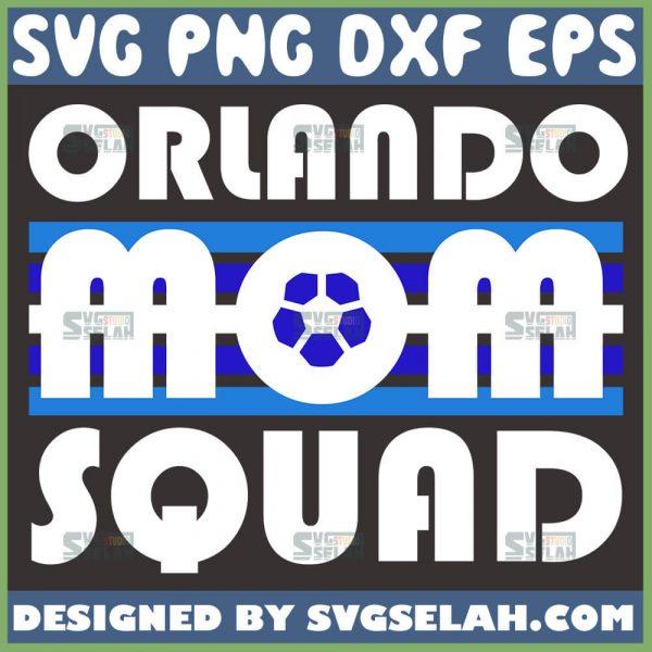 Orlando Mom Squad Svg Soccer Mom Svg 1