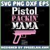 Pistol Packin Mama Svg Pink Gun Svg 1