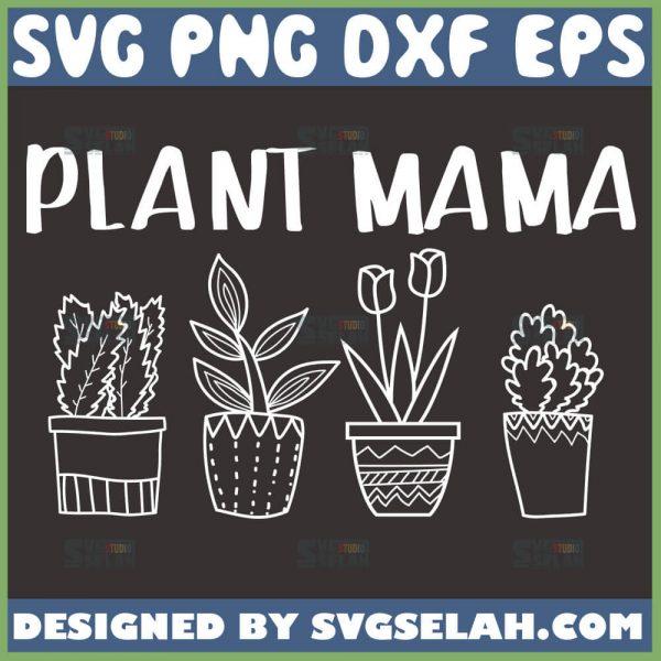 Plant Mama Svg 4 Flowers Pot Svg Succulent Svg 1
