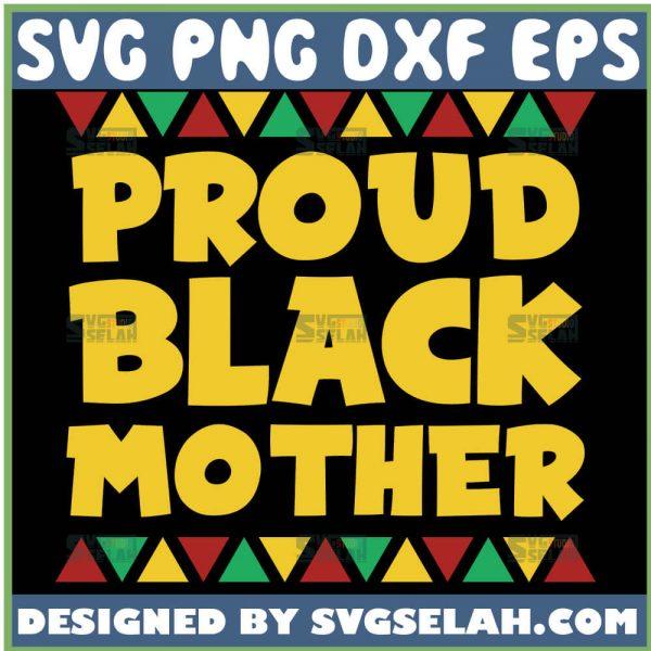 Proud Black Mother Black History Month Svg Proud Black Mom Svg Proud Mama Svg 1