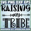 Raising My Tribe Svg Mom Tribe Svg Family Love Svg Teepee Svg 1