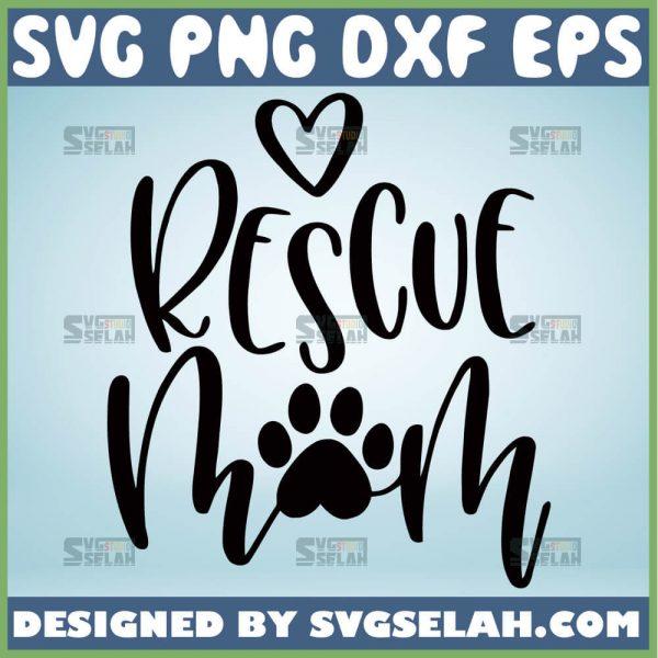 Rescue Mom Svg Dog Mom Svg Funny Mom Shirt Lover Dog Mama Svg 1