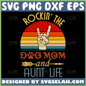 Rockin-The-Dog-Mom-And-Aunt-Life-Svg-Vintage-Rock-On-Hand-Svg-1.jpg