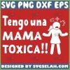 Tengo Una Mama Toxica Svg Suspicious Svg 1