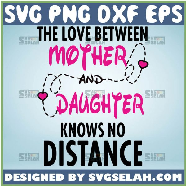 The Love Between A Mother And Daughter Knows No Distance Svg Mother Daughter Svg 1