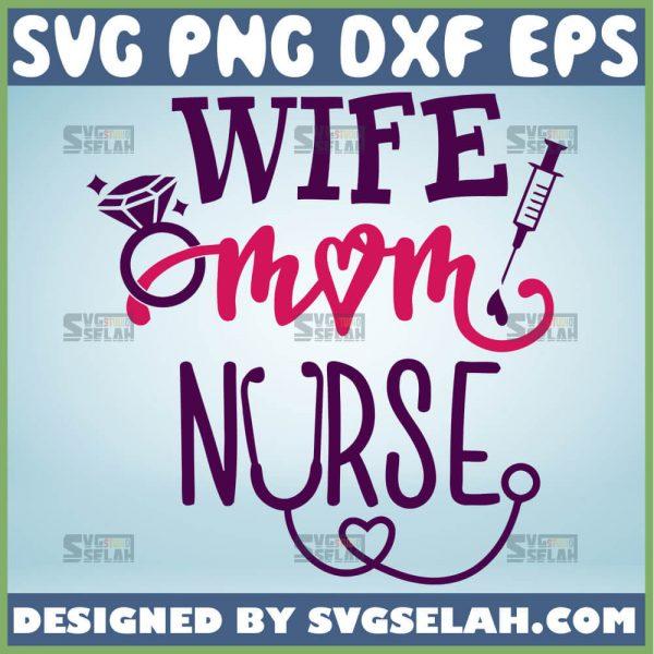 Wife Mom Nurse Svg Heart Stethoscope Svg 1