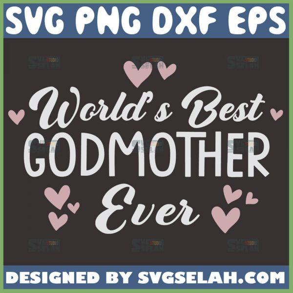 WorldS Best Godmother Ever Svg Funny Godmother Quote Svg 1