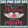 A Big Piece Of My Heart Lives In Heaven And She Is My Mom Svg Heart With Wings Svg Memorial Quotes Svg 1