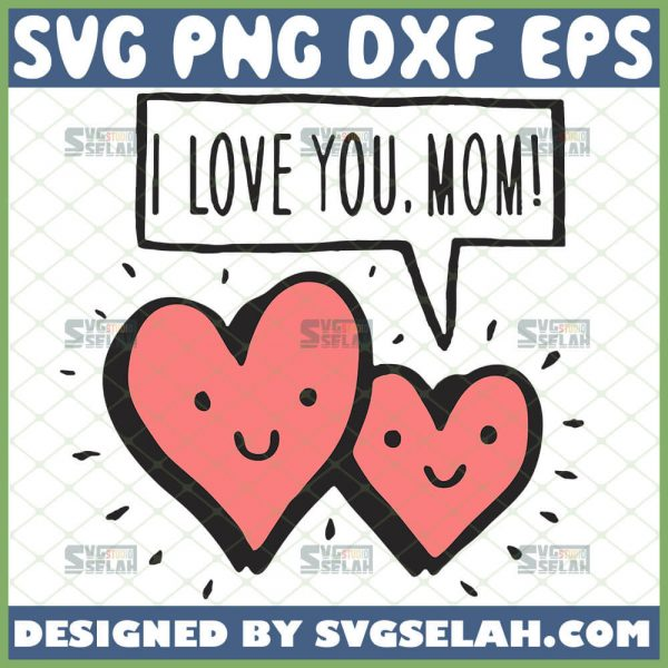 Cartoon I Love You Mom Svg Mom And Baby Heart Svg Double Love Heart Svg 1