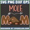 Cute Mole Mom Happy MotherS Day Svg Rodent Svg Shrewmouse Svg 1