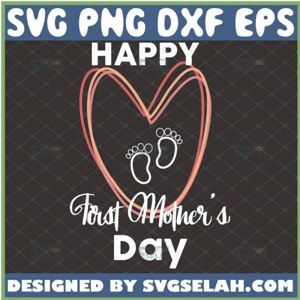 Happy First MotherS Day Svg Stacked Heart Baby Feet Svg 1